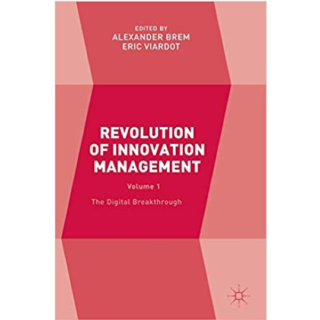 Revolution of Innovation Management: Volume 1 – The Digital Breakthrough